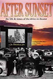 After Sunset: The Life & Times of the Drive-In Theater