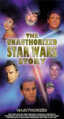 The Unauthorized 'Star Wars' Story